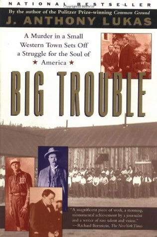 Big Trouble by J. Anthony Lukas