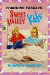 Runaway Hamster (Sweet Valley Kids, #2)
