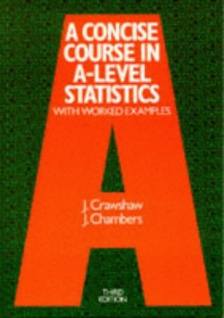 A Concise Course in Advanced Level Statistics: With Worked Examples