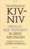 The Interlinear KJV-NIV Parallel New Testament in Greek & English