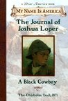 The Journal Of Joshua Loper, A Black Cowboy (My Name Is America)