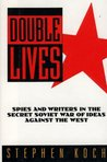 Double Lives: Spies and Writers in the Secret Soviet War of Ideas Against the West