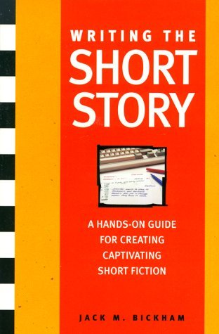 Writing the Short Story by Jack M. Bickham
