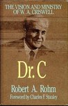 Dr. C: The Vision and Minstry of W.A. Criswell