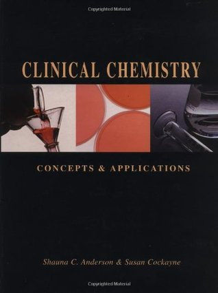 Clinical Chemistry : Concepts and Applications