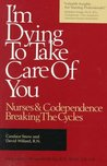 I'm Dying to Take Care of You: Nurses and Codependence - Breaking the Cycles