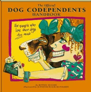 The Official Dog Codependents Handbook by Ronnie Sellers