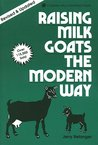 Raising Milk Goats the Modern Way