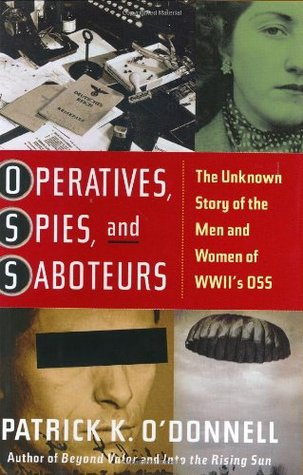 Operatives, Spies, and Saboteurs by Patrick K. O'Donnell