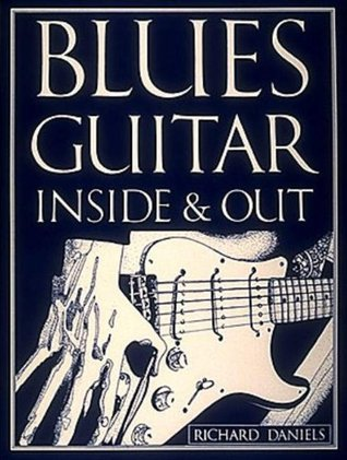 Blues Guitar Inside and Out