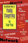 The Collected Works of Paddy Chayefsky: The Stage Plays