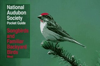 NAS Pocket Guide to Songbirds and Familiar Backyard Birds: Western Region: West (Audubon Society Pocket Guides)