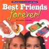 Best Friends Forever!: 199 Projects to Make and Share