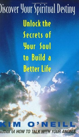 Discover Your Spiritual Destiny:: Unlock the Secrets of Your Soul to Build a Better Life