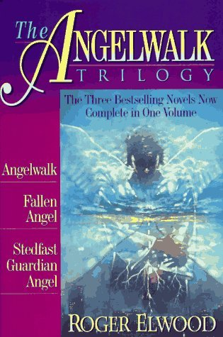 The Angelwalk Trilogy by Roger Elwood