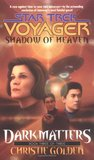 Shadow of Heaven (Star Trek Voyager, #21; Dark Matters, #3)
