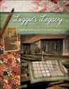 Lizzie's Legacy: More Quilts from a Pioneer Woman's Journal