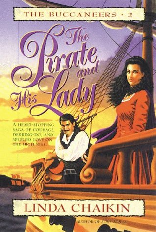 The Pirate and His Lady by Linda Lee Chaikin