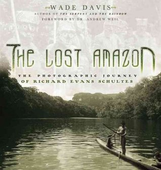The Lost Amazon by Wade Davis