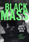 Black Mass: The Irish Mob, the FBI, and a Devil's Deal