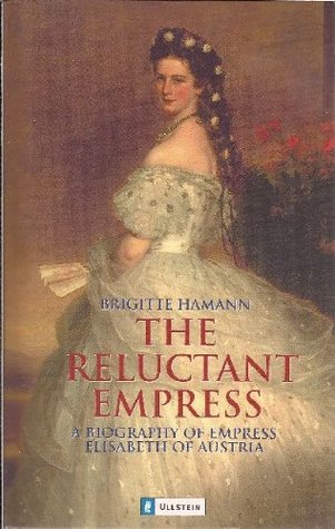 The Reluctant Empress by Brigitte Hamann
