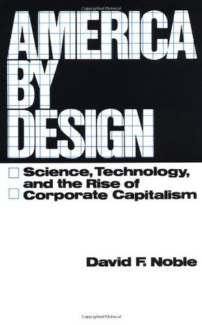 America by Design by David F. Noble