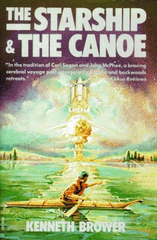 Starship & the Canoe by Kenneth Brower