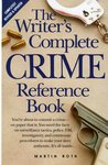 The Writer's Complete Crime Reference Book