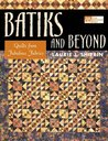 Batiks and Beyond: 22 Quilts from Fabolous Fabrics