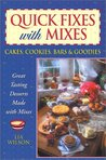 Quick Fixes with Mixes: Cakes, Cookies, Bars & Goodies