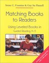 Matching Books to Readers: Using Leveled Books in Guided Reading, K-3