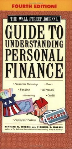 The Wall Street Journal Guide to Understanding Personal Finance by Kenneth M. Morris