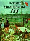 Techniques of the Great Masters of Art