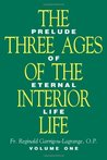 The Three Ages Of The Interior Life: Prelude of Eternal Life