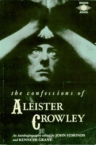 The Confessions of Aleister Crowley by Aleister Crowley