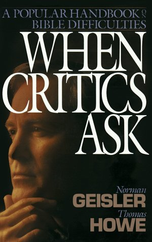 When Critics Ask by Norman L. Geisler