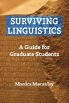 Surviving Linguistics: A Guide for Graduate Students (First edition, 2006)