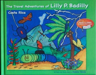 The Travel Adventures of Lilly P Badilly: Costa Rica