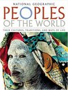 Peoples of the World : Their Cultures, Traditions, and Ways of Life