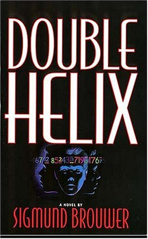 Double Helix by Sigmund Brouwer