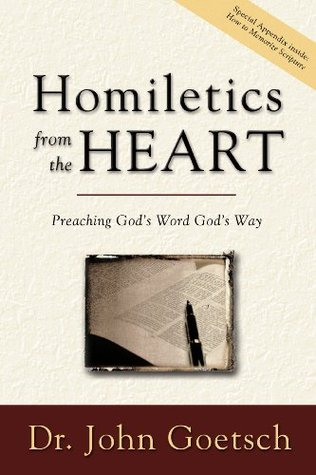 Homiletics from the Heart: Preaching God's Word God's Way