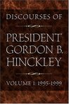 Discourses of President Gordon B. Hinckley, Vol. 1: 1995-1999 (Hardcover)