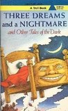 Three Dreams and a Nightmare: And Other Tales of the Dark