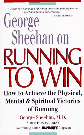 George Sheehan on Running to Win by George Sheehan