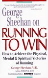 George Sheehan on Running to Win: How to Achieve the Physical, Mental, and Spiritual Victories