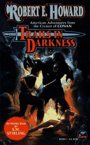 Trails in Darkness by Robert E. Howard