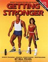 Getting Stronger by Bill Pearl