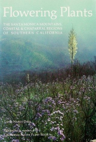 Flowering Plants: The Santa Monica Mountains, Coastal and Chaparral Regions of Southern California