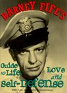 Barney Fife's Guide to Life, Love and Self-Defense