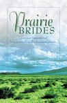 Prairie Brides: The Bride's Song/The Barefoot Bride/A Homesteader, A Bride and a Baby/A Vow Unbroken (Inspirational Romance Collection)